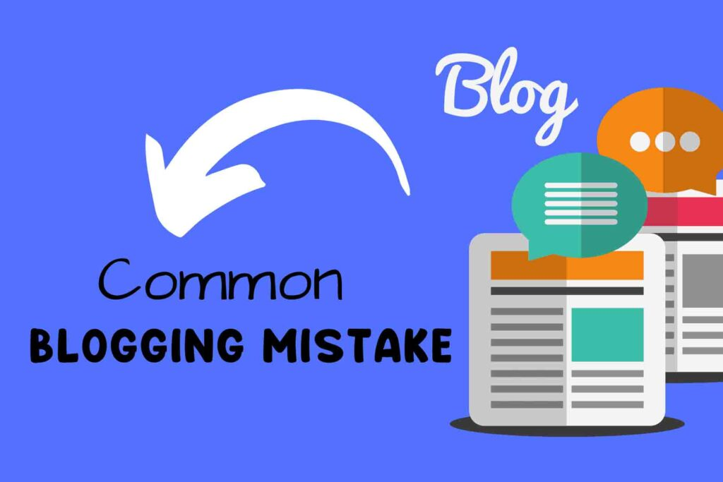 Every Newbie Bloggers Must Avoid Common Blogging Mistakes in 2021