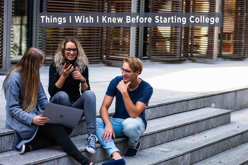 15 Things I Wish I Knew Before Starting College