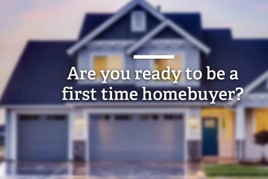 I'm About To Be a First-time Home Buyer: What Do I Need To Know?